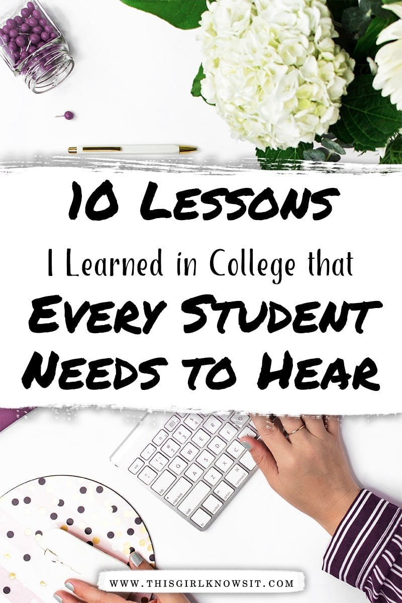 Students learn a lot in college, both in and outside of class. These are the 10 lessons I learned in college that every student needs to hear. #college #university #student #lesson