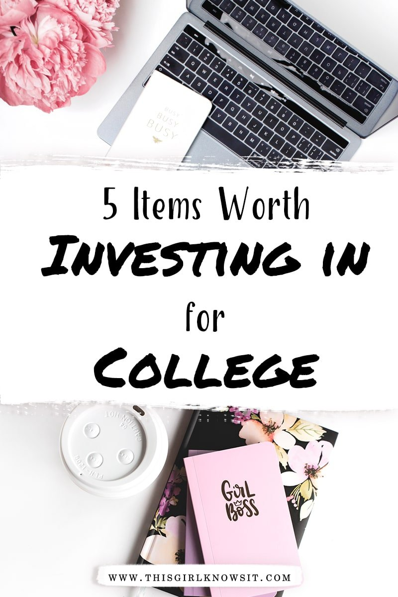 5 Items Worth Investing in for College